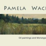 Pamela Wachtler -  Oil Paintings and  Monotypes