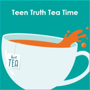 Virtual Teen Truth Tea Time